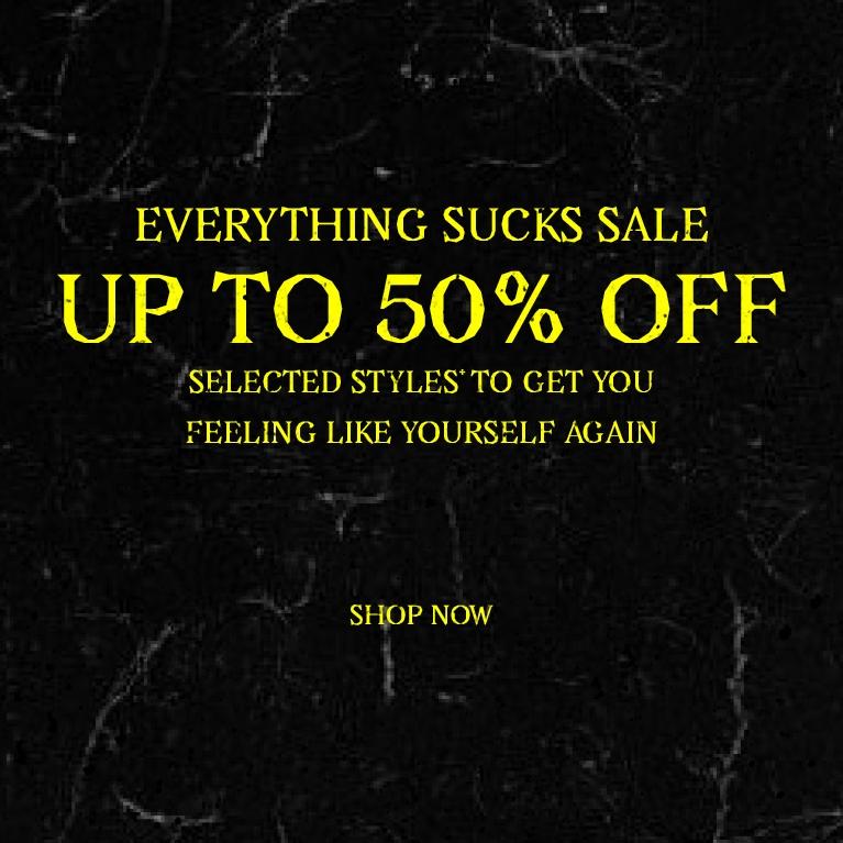 Everything sucks sale